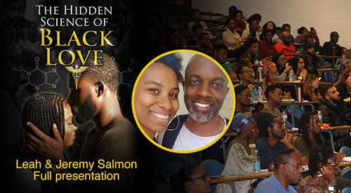 Leah & Jeremy Salmon – Full Presentation – The Hidden Science of Black Love (2019)