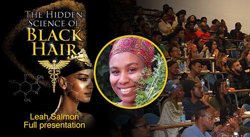 Leah Salmon – Full Presentation – The Hidden Science Of Black Hair (2019)
