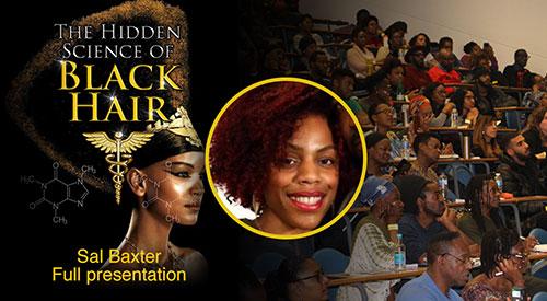 Sal Baxer – Full Presentation – The Hidden Science Of Black Hair (2019)
